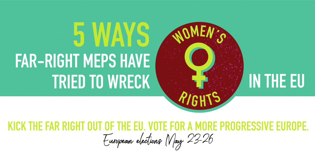 Five ways the far-right in the EU Parliament has been bad news for women